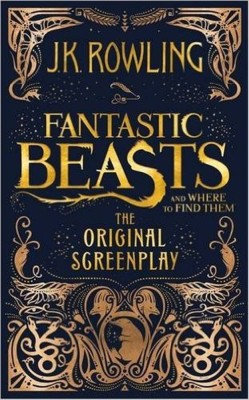 Fantastic Beasts and Where to Find Them: The Original ScreenplayEnglish, Hardcover, J.K. Rowling