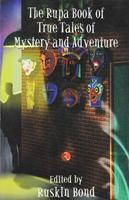 The Rupa Book of True Tales of Mystery and Adventure PB English