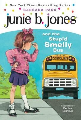 Junie B. Jones and the Stupid Smelly Bus Junie B. JonesEnglish, Paperback, Barbara Park