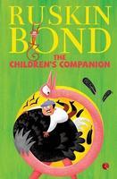 RUSKIN BOND The children's companion