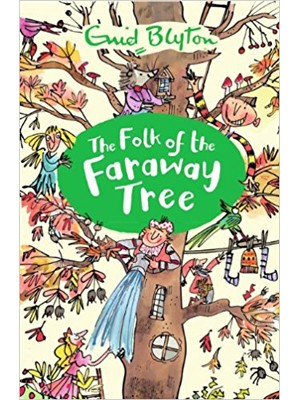 The Folk of the Faraway Tree (The Magic Faraway Tree)