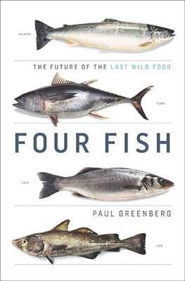 Four Fish: The Future of the Last Wild FoodEnglish, Hardcover, Paul Greenberg