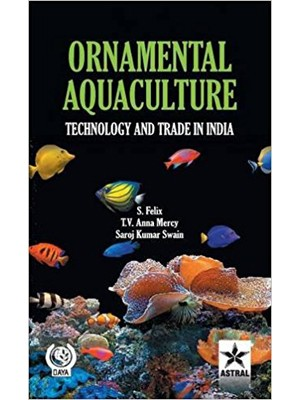 Ornamental Aquaculture: Technology and Trade in India
