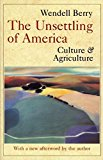 The Unsettling of America – Culture & Agriculture 3e Sierra Club Books Publication