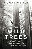 The Wild Trees: What if the Last Wilderness is Above Our Heads?