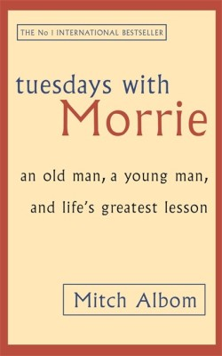 Tuesdays With Morrie: An old man, a young man, and life's greatest lessonEnglish, Paperback, Mitch Albom