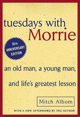 Tuesdays with Morrie: An Old Man, a Young Man, and Life's Greatest LessonEnglish, school & library binding, Mitch Albom