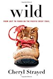 Wild: From Lost to Found on the Pacific Crest Trail Oprahs Book Club 2.0