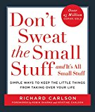 Don't Sweat the Small Stuff and It's All Small Stuff: Simple Ways to Keep the Little Things From Taking Over Your Life Don't Sweat the Small Stuff Series