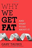 Why We Get Fat: And What to Do About It Borzoi Books