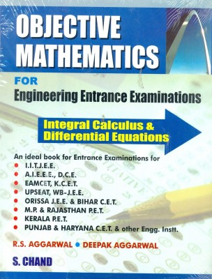 Objective Mathematics For Engineering Entrance Exams: Integral Calculus & Differential Equations 1st EditionEnglish, Paperback, Deepak Agarwal, R S Aggarwal