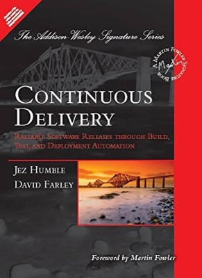 CONTINUOUS DELIVERY: RELIABLE SOFTWARE RELEASES THROUGH BUILD, TEST AND DEPLOYMENTEnglish, Paperback, JEZ HUMBLE