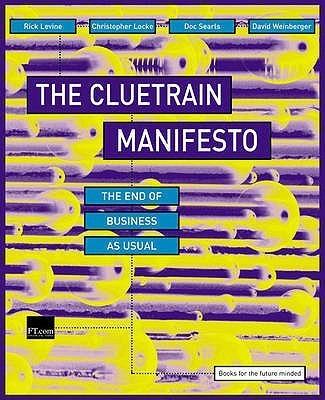 The Cluetrain ManifestoPaperback, David Weinberger, Christopher Locke, Doc Searls