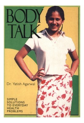 BODYTALK : THE GOOD HEALTH GUIDE 01 EditionEnglish, Paperback, Dr. Yatish Agarwal