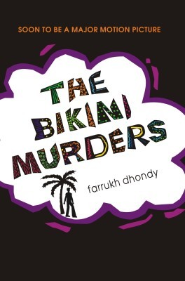 THE BIKINI MURDERSEnglish, Paperback, Dhondy, Farrukh