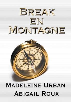 Break en montagnefre, Paperback, Madeleine Urban:Abigail Roux:Jade Baiser