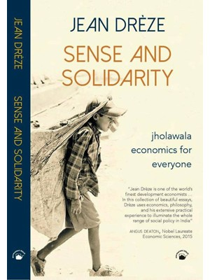 Sense And Solidarity - Jholawala Economics for EveryoneEnglish, Paperback, Jean Dreze