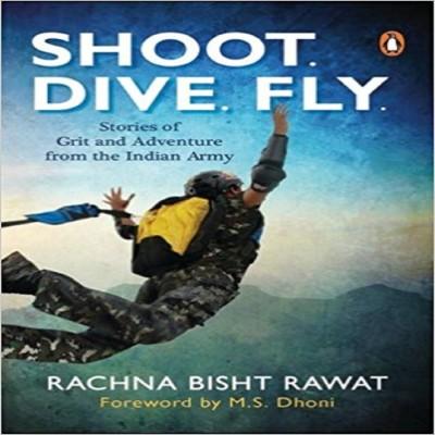 Shoot, Dive, FlyENGLISH, Paperback, Rachna Bisht Rawat