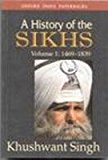 A History of the Sikhs: Volume I: 1469-1839