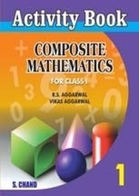 ACTIVITY COMPOSITE MATHEMATICS-1English, R S AGGARWAL