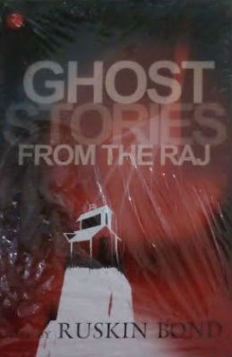 Ghost Stories From The RajEnglish, Paperback, Ruskin Bond