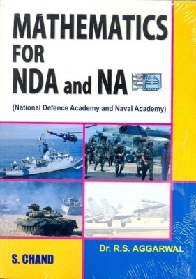 Mathematics for NDA and NA: National Defence Academy and Naval Academy 1st EditionEnglish, Paperback, R S Aggarwal