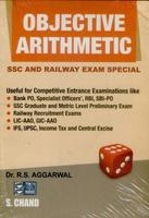 Objective Arithmetic : SSC and Railway Exam Special English 1st Edition