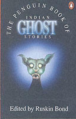 Penguin Book of Indian Ghost StoriesEnglish, Paperback, Ruskin Bond
