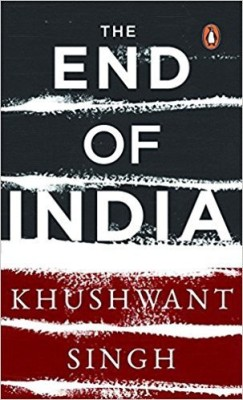 The End of IndiaEnglish, Paperback, Khushwant Singh