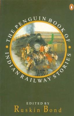 The Penguin Book of Indian Railway StoriesEnglish, Paperback, Ruskin Bond