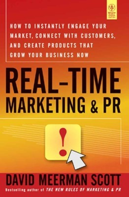 Real-Time Marketing and PR: How to Instantly Engage Your Market, Connect with Customers and Create Products that Grow Your Business Now 1st EditionEnglish, Paperback, David Meerman Scott