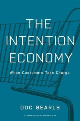 The Intention Economy When Customers Take ChargeEnglish, Hardcover, Searls D