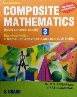 Composite Mathematics Main Course Book - 3 1st EditionEnglish, Paperback, R S Aggarwal