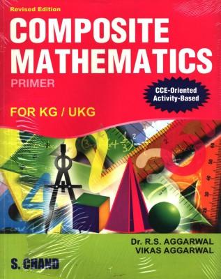 COMPOSITE MATHEMATICS PRIMER UKG M.E. 01 EditionEnglish, Paperback, R S AGGARWAL