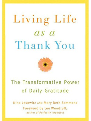 Living Life As a Thank YouEnglish, Paperback, Nina Lesowitz, Mary Beth Sammons, Lee Woodruff
